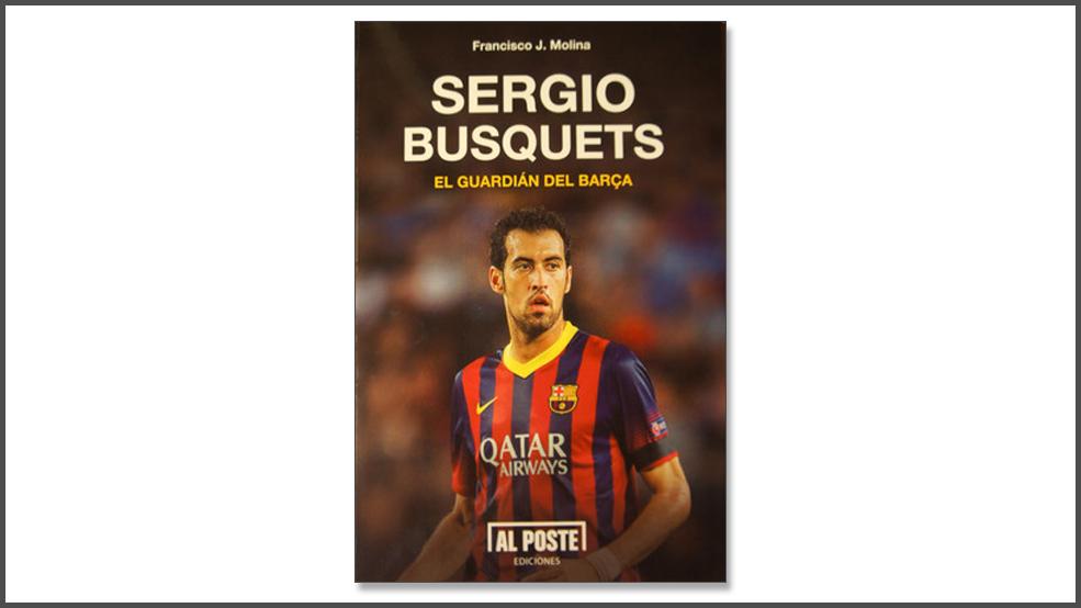 Sergio Busquets. El Guardián del Barça (ES)
