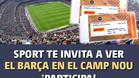 �Quieres vivir en el Camp Nou el Bar�a-Valencia de Copa del Rey?