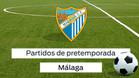 Los partidos de pretemporada del Málaga