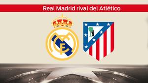 Real Madrid y Atlético se enfrentarán en semifinales