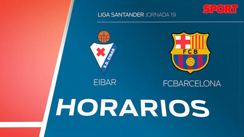 Los horarios del Eibar - FC Barcelona. Jornada 19 Liga Santander