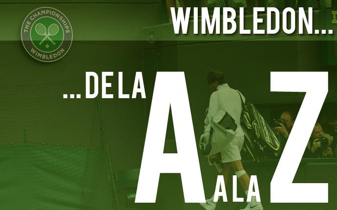 Wimbledon, de la A a la Z