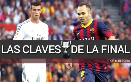 Las claves de la final de la Copa del Rey entre Bar�a y Madrid