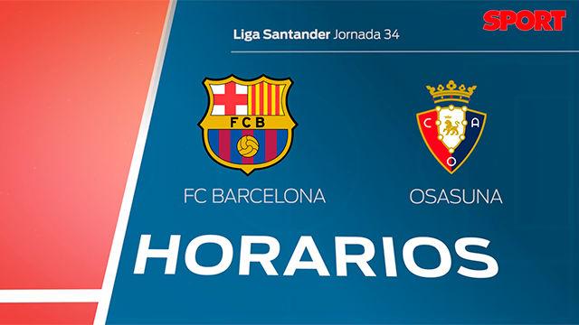El horario del Barça-Osasuna