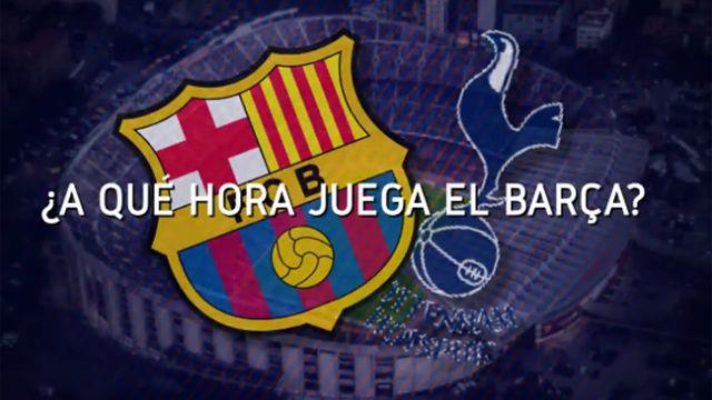 Horario mundial del Barça - Tottenham
