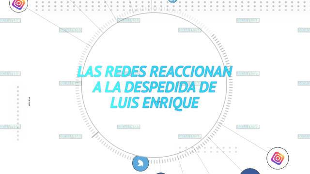 Las redes sociales reaccionan a la marcha de Luis Enrique