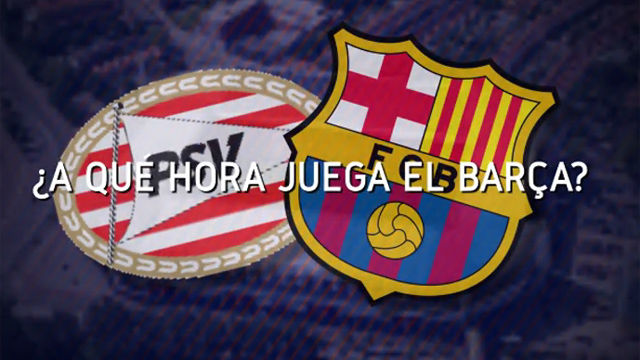 Horario mundial del PSV - Barça