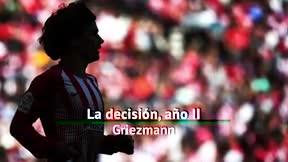 Griezmann, la decisión año II