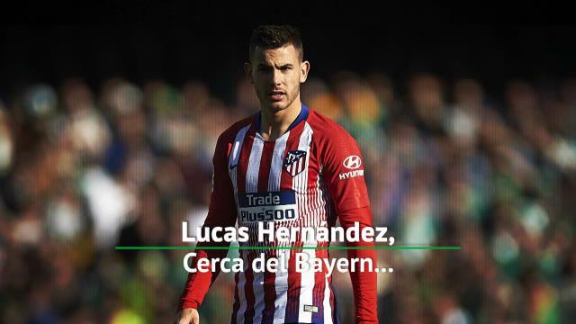 Lucas Hernández, a un pasito del Bayern