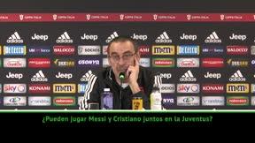 Sarri sobre juntar a Cristiano y Messi en la Juventus