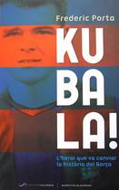 Kubala! Lheroi que va canviar la historia del Barça