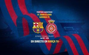 Horario y dónde ver el amistoso entre Barcelona y Girona