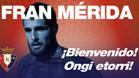 Osasuna recibió con los brazos abiertos a Fran Mérida