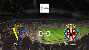 Cádiz plays to a goalless draw against Villarreal at Estadio Ramon de Carranza