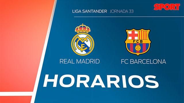 Los horarios del Real Madrid - FC Barcelona