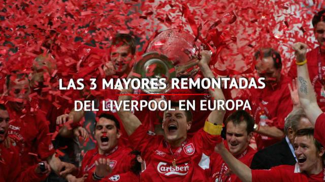 Las 3 mejores remontadas del Liverpool en Europa