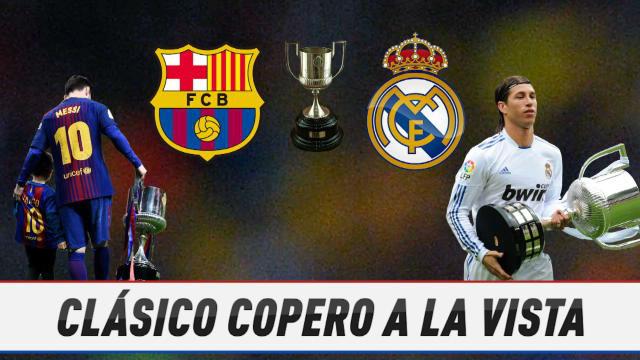 Barcelona vs Real Madrid, Clásico copero a la vista