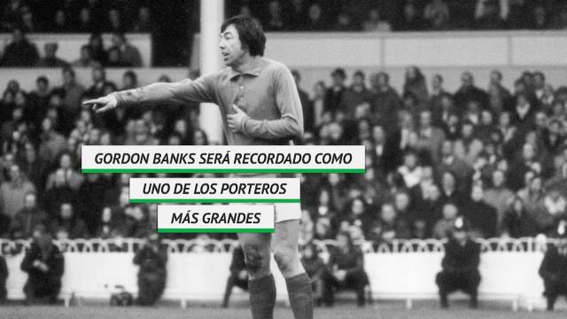 Gordon Banks, muere el portero que frenó a Pelé