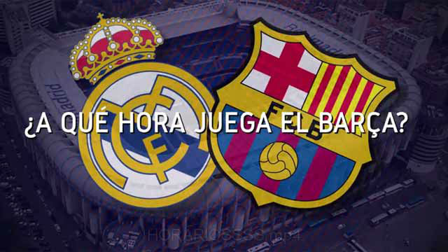 Horario mundial del Real Madrid - Barça de la Copa del Rey