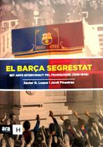 El Barça segrestat. Set anys intervingut pel franquisme