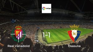 Real Valladolid and Osasuna ended the game with a 1-1 draw at José Zorrilla