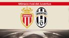 Mónaco versus Juventus, una semifinal impresionante