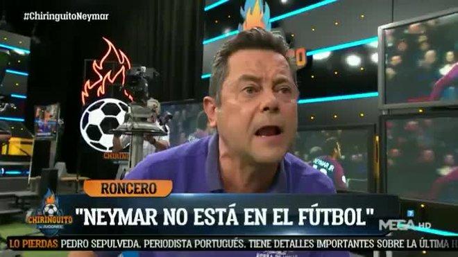 No quiero a Neymar, Roncero estalla contra el brasileño
