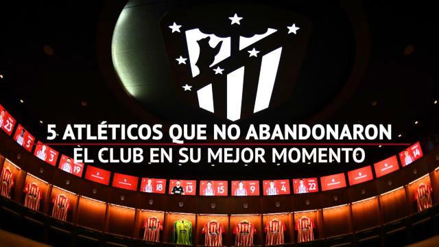 Cinco rojiblancos que no abandonaron al Atlético en su mejor momento