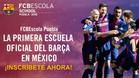 La FCB Escola abrirá sus puertas en Puebla