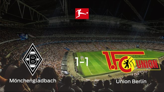 Reparto de puntos en el Borussia-Park: Borussia Mönchengladbach1-1 Union Berlín