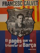 Portada del libro Francesc Calvet. El pagès que va triomfar al Barça