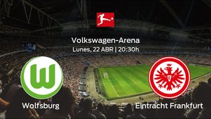 Jornada 30 de la Bundesliga: Previa del duelo Wolfsburg - Eintracht Frankfurt