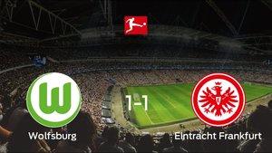 El Wolfsburg y el Eintracht Frankfurt solo sumaron un punto (1-1)