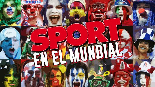 SPORT en el Mundial: Hasta aquí el mejor Mundial de la historia