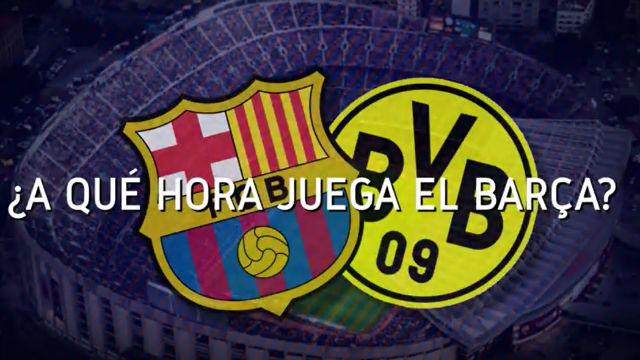 Horario del Barça - Borussia de Dortmund