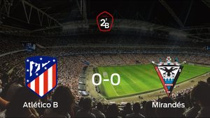 Empate 0-0 en el partido de ida de los cuartos de final de los playoff entre Atlético B y Mirandés