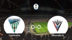 La Cebrereña y el Mirandés B no encuentran el gol y se reparten los puntos (0-0)