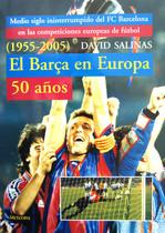 El Barça en Europa. 50 años