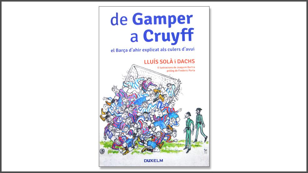 De Gamper a Cruyff. El Barça dahir explicat als culers davuí (ES)