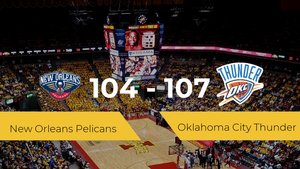 Oklahoma City Thunder logra vencer a New Orleans Pelicans en el Smoothie King Center (104-107)