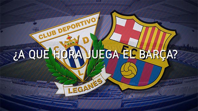 ¿A qué hora se verá el Leganés - Barça en el resto del mundo?