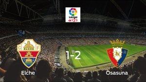 Osasuna se queda con los tres puntos tras vencer 1-2 al Elche