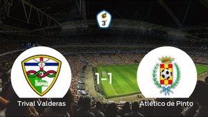 El Trival Valderas y el Atlético de Pinto empatan a uno en La Canaleja