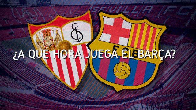 Los horarios del Sevilla - Barça de Copa del Rey