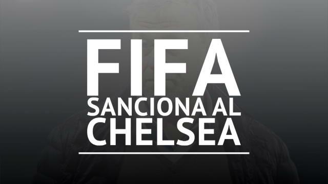 La FIFA sanciona al Chelsea sin fichar en dos mercados