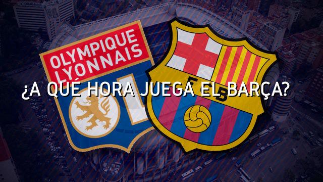 El horario del Lyon - Barça en todo el mundo