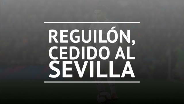 Reguilón, cedido una temporada al Sevilla