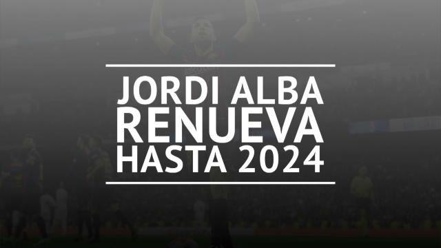 Jordi Alba renueva con el Barça hasta 2024